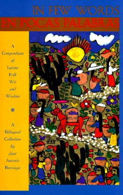 Image for In Few Words/En Pocas Palabras: A Compendium of Latino Folk Wit and Wisdom (NEA Heritage & Preservation Series)