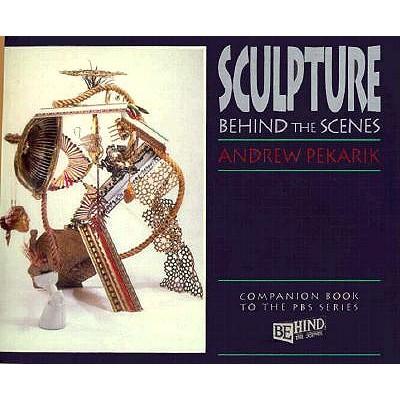 Sculpture: Behind the Scenes, ANDREW PEKARIK