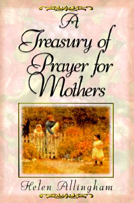 Image for A Treasury of Mother's Prayers Allingham, Helen