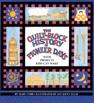 Image for The Quilt-Block History of Pioneer Days: With Projects Kids Can Make (The Fabric of Early America)