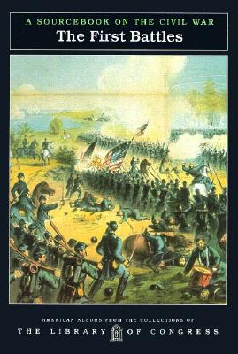 Image for First Battles, The  (Pb) (American Albums from the Collections of the Library of Congress)