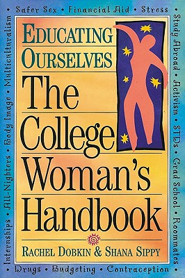 The College Woman's Handbook (Educating Ourselves), Dobkin, Rachel; Sippy, Shana
