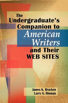 Image for The Undergraduate's Companion to American Writers and Their Web Sites (Author Research)