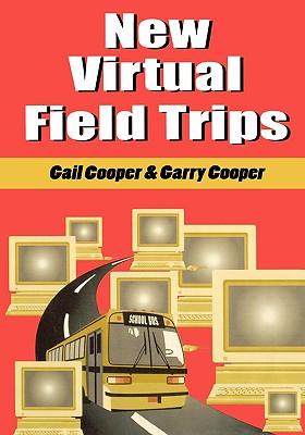 New Virtual Field Trips, Cooper, Gail; Cooper, Garry