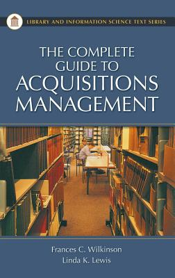 Image for COMPLETE GUIDE TO ACQUISITIONS MANAGEMENT LIBRARY AND INFORMATION SCIENCE TEXT SERIES