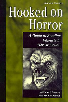 Hooked on Horror: A Guide to Reading Interests in Horror Fiction, 2nd Edition (Genreflecting Advisory Series), Fonseca, Anthony; Pulliam, June