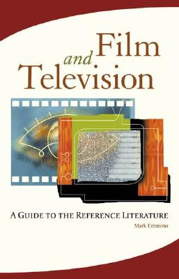 Image for Film and Television: A Guide to the Reference Literature (Reference Sources in the Humanities)