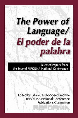The Power of Language/El poder de la palabra: Selected Papers from the Second REFORMA National Conference