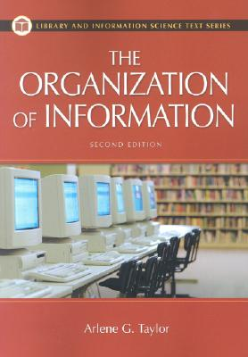 Image for The Organization of Information, 2nd Edition (Library and Information Science Text Series)