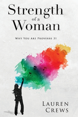Image for Strength of a Woman: Why You Are Proverbs 31