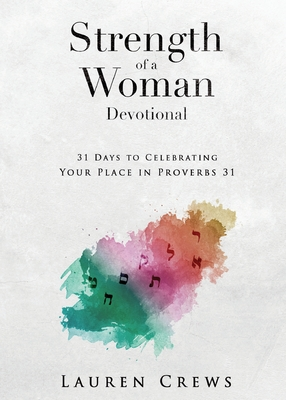 Image for Strength of a Woman Devotional: 31 Days to Celebrating Your Place in Proverbs 31