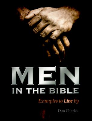 Image for Men in the Bible: Examples to Live by