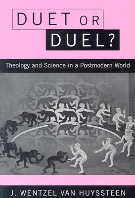 Image for Duet or Duel: Theology and Science in a Postmodern World