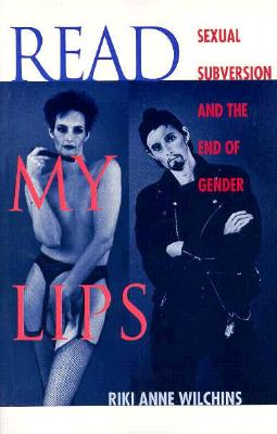 Image for Read My Lips: Sexual Subversion and the End of Gender