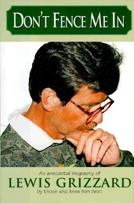 Image for Don't Fence Me in: An Anecdotal Biography of Lewis Grizzard