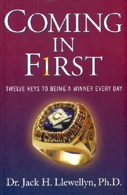 Image for Coming in First: Twelve Keys to Being a Winner Every Day