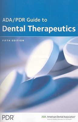 The ADA/PDR Guide to Dental Therapeutics
