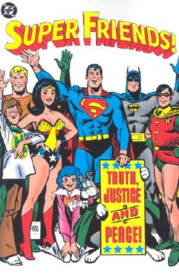 Image for Super Friends!: Truth, Justice and Peace! (Super Friends!, 2)