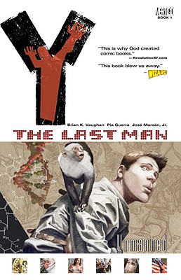Y: The Last Man, Vol. 1: Unmanned, Brian K. Vaughan; Pia Guerra [Illustrator]