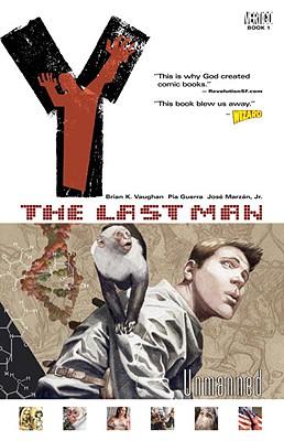 Y: The Last Man, Vol. 1: Unmanned, Brian K. Vaughan; Pia Guerra [Illustrator]