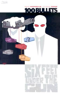 Image for 6 Six Feet Under The Gun (100 Bullets)