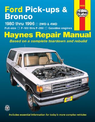 Ford Pick-ups & Bronco 1980 thru 1996 2WD & 4WD Full-Size, F-100 thru F-350 Gasoline Engines (Haynes Manuals), Haynes, John