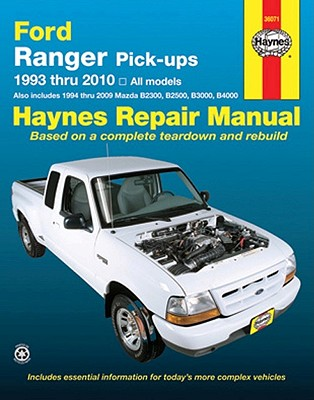 Fored Ranger & Mazda Pickups Automotive Repair Manual: 1993-2010 All Models, Jorgenswen, Eric; Haynes, John H; Ahistrand, Alan