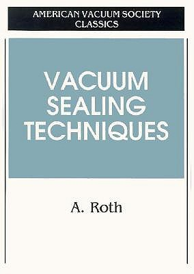 Image for Vacuum Sealing Techniques (AVS Classics in Vacuum Science and Technology)
