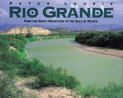 Image for RIO GRANDE: FROM THE ROCKY MOUNTAINS TO THE GULF OF MEXICO