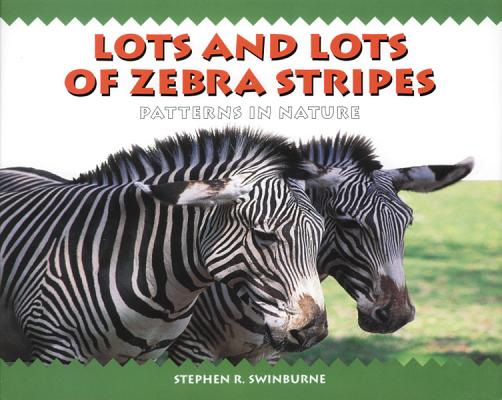 Image for Lots and Lots of Zebra Stripes: Patterns in Nature