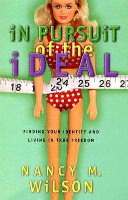 Image for In Pursuit of the Ideal: Finding Your Identity & Living in True Freedom
