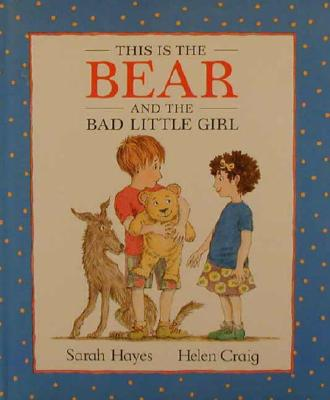 Image for This Is the Bear and the Bad Little Girl