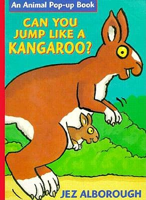 Image for Can You Jump Like a Kangaroo? (Alborough, Jez.)