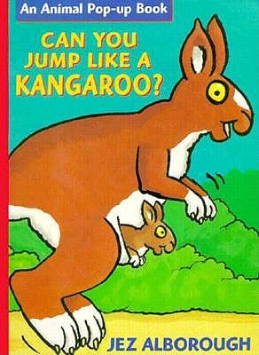 Image for Can You Jump Like a Kangaroo? (Alborough, Jez.)