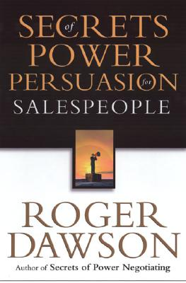 Secrets of Power Persuasion for Salespeople, Dawson, Roger