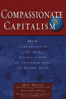 Image for Compassionate Capitalism: How Corporations Can Make Doing Good an Integral Part of Doing Well