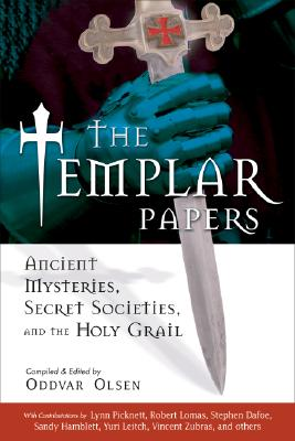 Image for The Templar Papers: Ancient Mysteries, Secret Societies and the Holy Grail