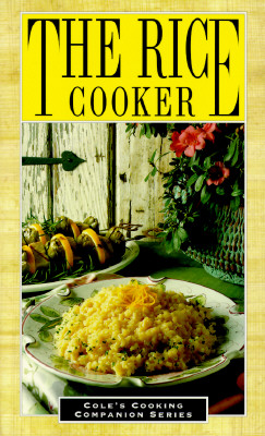 Image for RICE COOKER, THE : COLE'S COOKING COMPANION SERIES