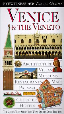 Image for Venice & the Veneto (EYEWITNESS TRAVEL GUIDE)