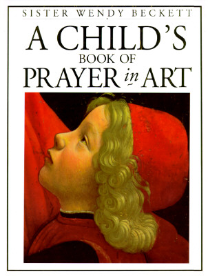 Child's Book of Prayer in Art, Beckett, Wendy