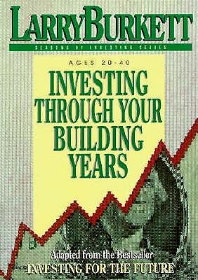 Image for Investing Through Your Building Years