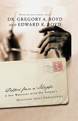Image for LETTERS FROM A SKEPTIC : A SON WRESTLES WITH HIS FATHER'S QUESTIONS ABOUT CHRISTIANITY