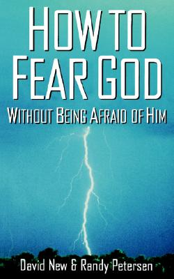 Image for How To Fear God Without Being Afraid Of Him