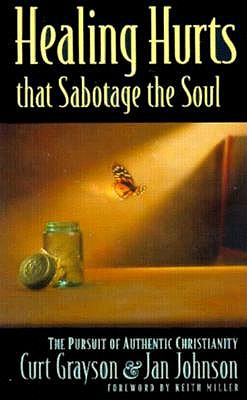 Image for Healing Hurts That Sabotage the Soul