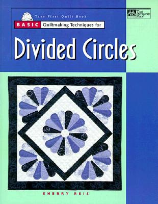 Image for Basic Quiltmaking Techniques for Divided Circles