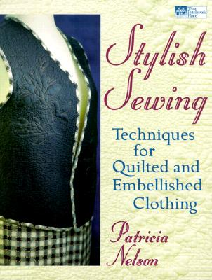 Image for Stylish Sewing: Techniques for Quilted and Embellished Clothing (That Patchwork Place)