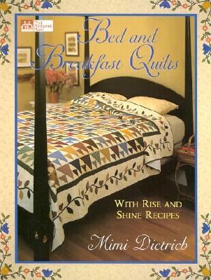 Image for Bed and Breakfast Quilts: With Rise and Shine Recipes