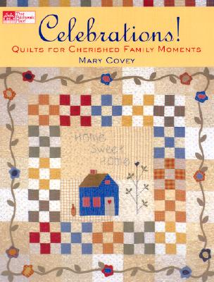 Image for Celebrations! Quilts for Cherished Family Moments