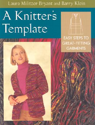 Image for A Knitter's Template: Easy Steps to Great-Fitting Garments