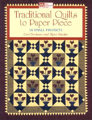 Image for Traditional Quilts to Paper Piece: 14 Small Projects (That Patchwork Place)